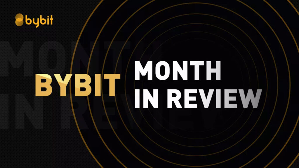 Bybit month in review