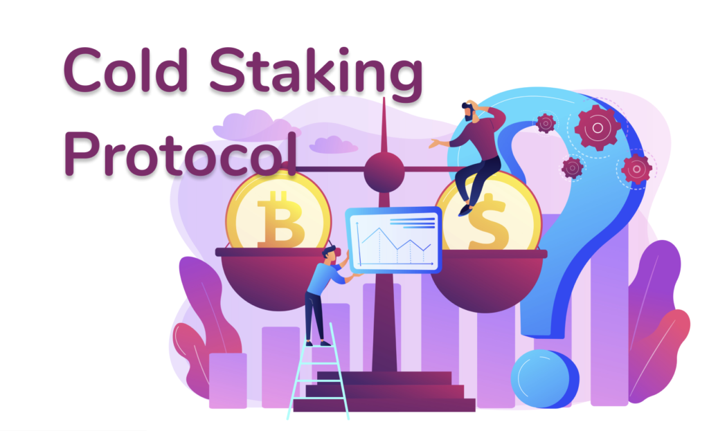 Cold staking protocol.